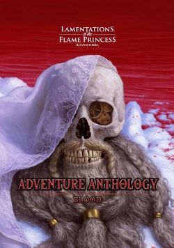 LAMENTATIONS OF THE FLAME PRINCESS -  ADVENTURE ANTHOLOGY - BLOOD (ENGLISH)