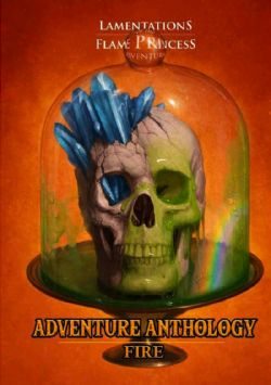 LAMENTATIONS OF THE FLAME PRINCESS -  ADVENTURE ANTHOLOGY: FIRE (ENGLISH)
