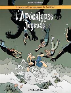 LAPINOT -  L'APOCALYPSE JOYEUSE -  LES NOUVELLES AVENTURES DE LAPINOT 05