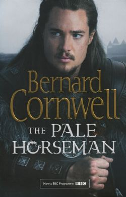 LAST KINGDOM SERIES, THE -  THE PALE HORSEMAN 02