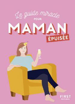 LE GUIDE MIRACLE POUR MAMAN EPUISÉE