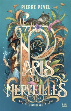 LE PARIS DES MERVEILLES -  INTÉGRALE