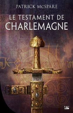 LE TESTAMENT DE CHARLEMAGNE (GRAND FORMAT)