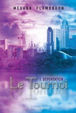 LE TOURNOI -  LA DÉPORTATION