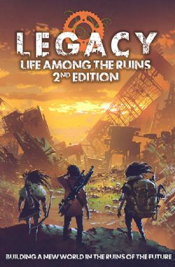 LEGACY -  LIFE AMONG THE RUINS - CORE RULEBOOK (ENGLISH)