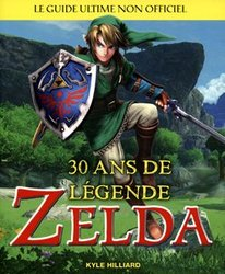LEGEND OF ZELDA, THE -  30 ANS DE LÉGENDE ZELDA - LE GUIDE ULTIME NON OFFICIEL
