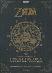 LEGEND OF ZELDA, THE -  HYRULE HISTORIA - ENCYCLOPÉDIE DE THE LEGEND OF ZELDA