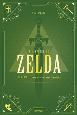LEGEND OF ZELDA, THE -  L'HISTOIRE DE ZELDA - 1986-2000 : NAISSANCE ET APOGÉE D'UNE LÉGENDE