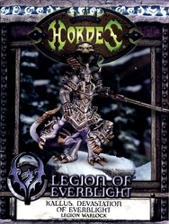 LEGION OF EVERBLIGHT -  KALLUS, DEVASTATION OF EVERBLIGHT - LEGION WARLOCK -  HORDES