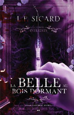 LES CONTES INTERDITS -  LA BELLE AU BOIS DORMANT