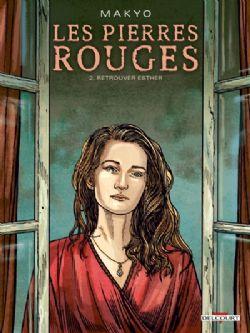 LES PIERRES ROUGES -  RETROUVER ESTHER 02