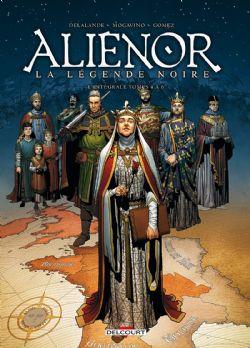 LES REINES DE SANG -  ALIENOR, LA LÉGENDE NOIRE (INTÉGRALE TOMES 04 À 06)