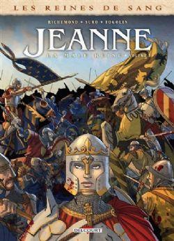 LES REINES DE SANG -  JEANNE: LA MÂLE REINE 03
