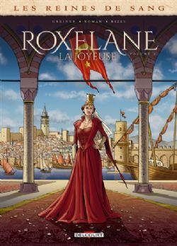LES REINES DE SANG -  ROXELANE: LA JOYEUSE 02