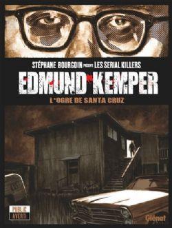 LES SERIAL KILLERS -  EDMUND KEMPER: L'OGRE DE SANTA CRUZ