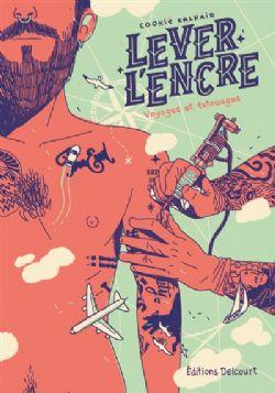 LEVER L'ENCRE : VOYAGES ET TATOUAGES