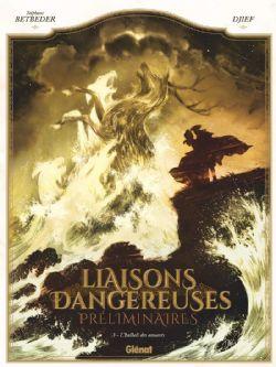 LIAISONS DANGEREUSES -  L'HALLALI DES AMANTS -  LIAISONS DANGEREUSES - PRÉLIMINAIRES 03