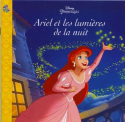 LITTLE MERMAID, THE -  ARIEL ET LES LUMIÈRES DE LA NUIT -  DISNEY'S PRINCESSES