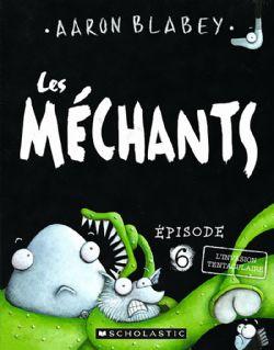 MÉCHANTS, LES -  L'INVASION TENTACULAIRE 06