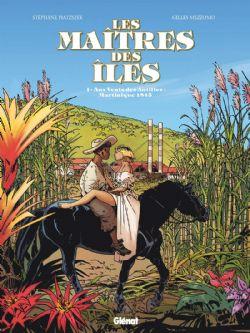 MAÎTRES DES ÎLES, LES -  AUX VENTS DES ANTILLES : MARTINIQUE 1846 01