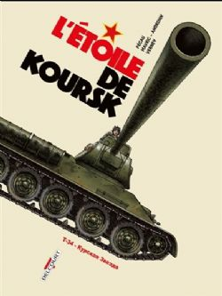 MACHINES DE GUERRE -  L'ETOILE DE KOURSK - T-34 - KYPCKAR 3BE3AA 04