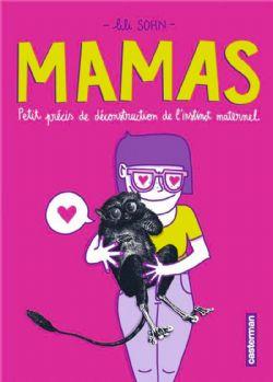 MAMAS - PETIT PRÉCIS DE DÉCONSTRUCTION DE L'INSTINC MATERNEL