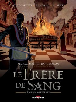 MARCAS, MAITRE FRANC-MACON -  LE FRÈRE DE SANG -INTÉGRALE-