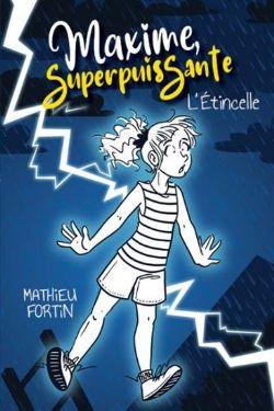 MAXIME, SUPERPUISSANTE -  L'ÉTINCELLE 01