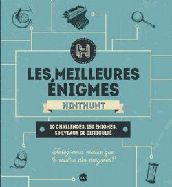 MEILLEURES ÉNIGMES HINTHUNT - 10 CHALLENGES, 150 ÉNIGMES, 5 NIVEAUX DE DIFFICULTÉ