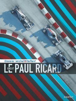MICHEL VAILLANT -  LE CIRCUIT PAUL RICARD -  DOSSIERS MICHEL VAILLANT