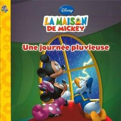 MICKEY AND FRIENDS -  LA MAISON DE MICKEY: UNE JOURNEE PLUVIEUSE