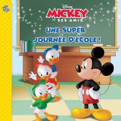 MICKEY ET SES AMIS -  UNE SUPER JOURNÉE D'ÉCOLE