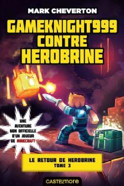 MINECRAFT -  GAMEKNIGHT999 CONTRE HEROBRINE - LE RETOUR DE HEROBRINE -  GAMEKNIGHT999 03