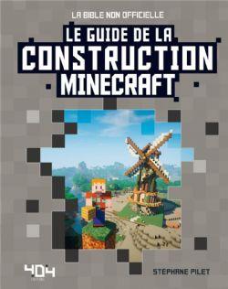 MINECRAFT -  LE GUIDE DE LA CONSTRUCTION MINECRAFT