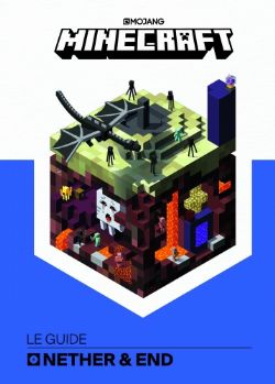 MINECRAFT -  Le guide - Nether & Ender