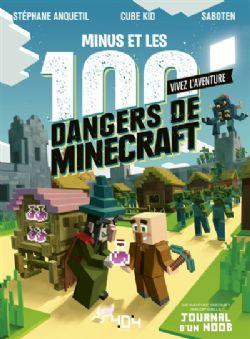 MINECRAFT -  MINUS ET LES 100 DANGERS DE MINECRAFT -  JOURNAL D'UN NOOB