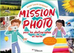 MISSION PHOTO POUR LES PHOTOGRAPHES EN HERBE