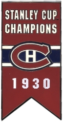 MONTREAL CANADIENS -  1930 STANLEY CUP BANNER PIN