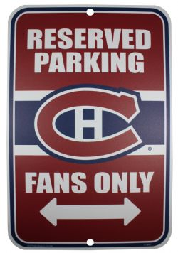 MONTREAL CANADIENS -  PARKING SIGN - FANS ONLY
