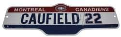 MONTREAL CANADIENS -  STREET SIGN 22 -  COLE CAUFIELD