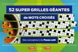 MOTS CROISES -  52 SUPER GRILLES GÉANTES DE MOTS CROISÉS