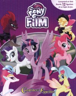 MY LITTLE PONY - THE MOVIE -  COMPTINES ET FIGURINES