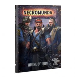 NECROMUNDA -  HOUSE OF IRON (ENGLISH)