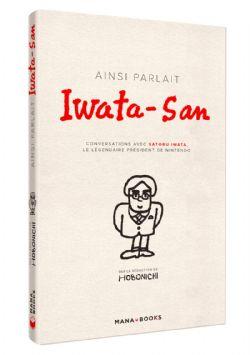 NINTENDO -  AINSI PARLAIT IWATA-SAN - CONVERSATIONS AVEC SATORU IWATA, LE LÉGENDAIRE PRÉSIDENT DE NINTENDO