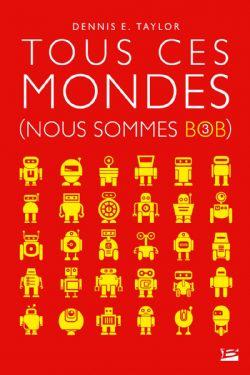 NOUS SOMMES BOB -  TOUS CES MONDES 03