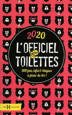 OFFICIEL DES TOILETTES, L' -  800 JEUX, INFOS ET BLAGUES À PISSER DE RIRE! (ÉDITIONS 2020)