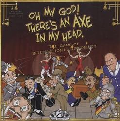 OH MY GOD ! THERE'S AN AXE IN MY HEAD -  OH MY GOD ! THERE'S AN AXE IN MY HEAD