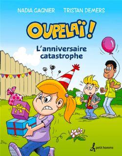 OUPELAÏ! -  L'ANNIVERSAIRE CATASTROPHE