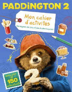 PADDINGTON -  MON CAHIER D'ACTIVITÉS -  PADDINGTON 2