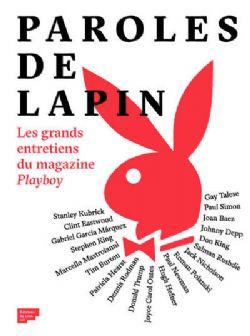 PAROLES DE LAPIN -  LES GRANDS ENTRETIENS DU MAGAZINE PLAYBOY